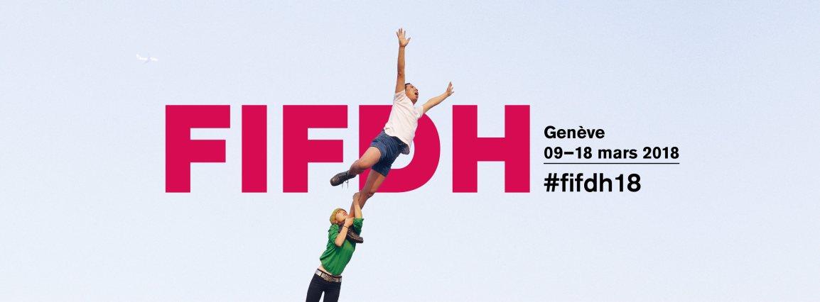 Le FIFDH 2018 sera sensationnel et vous donnera envie d'agir!
